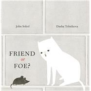 Friend or Foe? by Sobol, John; Tolstikova, Dasha, 9781554984077