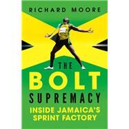 The Bolt Supremacy by Moore, Richard, 9781681774077