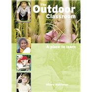 The Outdoor Classroom: A Place to Learn by Harriman, Hilary, 9781905434077