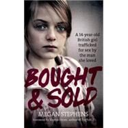 Bought and Sold by Stephens, Megan, 9780007594078