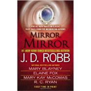 Mirror, Mirror by Robb, J. D.; Blayney, Mary; Fox, Elaine; McComas, Mary Kay; Ryan, R.C., 9780515154078