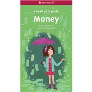 Money: How to Make It, Save It, and Spend It by Holyoke, Nancy; Barrager, Brigette, 9781609584078