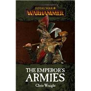 The Emperor's Armies by Wraight, Chris, 9781784964078
