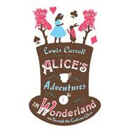 Alice's Adventures in Wonderland and Through the Looking Glass by Carroll, Lewis, 9781847494078