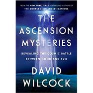 The Ascension Mysteries by Wilcock, David, 9781101984079