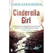 Cinderella Girl by Gerhardsen, Carin, 9781405914079