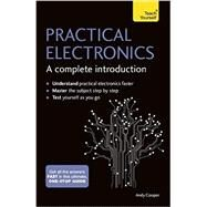 Practical Electronics: A Complete Introduction by Cooper, Andy; Plant, Malcom, 9781473614079