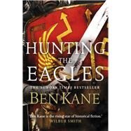 Hunting the Eagles by Kane, Ben, 9781848094079