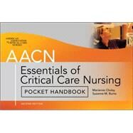 AACN Essentials of Critical Care Nursing Pocket Handbook, Second Edition by Chulay, Marianne; Burns, Suzanne; AACN, American Association of Critical-Care Nurses, 9780071664080