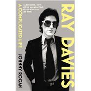 Ray Davies by Rogan, Johnny, 9780099554080
