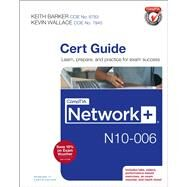CompTIA Network+ N10-006 Cert Guide by Barker, Keith; Wallace, Kevin, 9780789754080