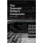 The Dramatic Writer's Companion by Dunne, Will, 9780226494081
