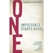 One Impossible Starts Here by Mayernick, Suzanne; Oatsvall, Gwen; Katie, Davis, 9781433684081