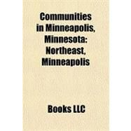 Communities in Minneapolis, Minnesot : Northeast, Minneapolis by , 9781156304082