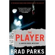 The Player A Mystery by Parks, Brad, 9781250044082