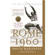 Rome 1960 : The Summer Olympics That Stirred the World by Maraniss, David, 9781416534082