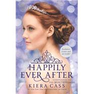Happily Ever After: Companion to the Selection Series by Cass, Kiera; Suy, Sandra, 9780062414083