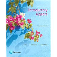 Introductory Algebra by Lial, Margaret L.; Hornsby, John; McGinnis, Terry, 9780134474083