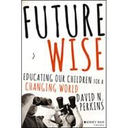 Future Wise by Perkins, David N., 9781118844083