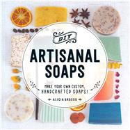 DIY Artisanal Soaps by Grosso, Alicia, 9781440594083