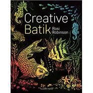 Creative Batik by Robinson, Rosi, 9781782214083