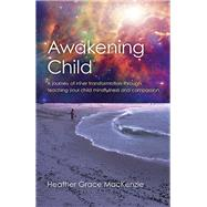 Awakening Child by Mackenzie, Heather Grace, 9781785354083