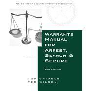 Warrants Manual for Arrest, Search & Seizure by TDCAA, 8780000104084