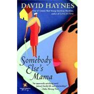 Somebody Else's Mama by Haynes, David, 9780156004084
