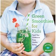 Green Smoothies for Kids by Mcgrath, Simone, 9781510704084