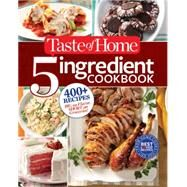 Taste of Home 5 Ingredient Cookbook by Taste of Home, 9781617654084