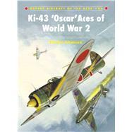 Ki-43 'Oscar' Aces of World War 2 by Ichimura, Hiroshi; Laurier, Jim, 9781846034084