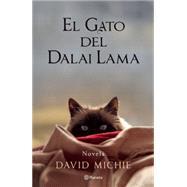 El gato del Dalai Lama / The Dalai Lama's Cat by Michie, David, 9786070724084