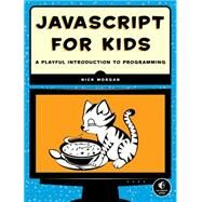 Javascript for Kids by MORGAN, NICK, 9781593274085