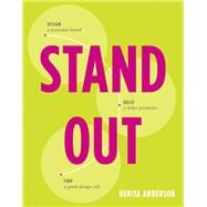 Stand Out Design a personal brand. Build a killer portfolio. Find a great design job. by Anderson, Denise, 9780134134086