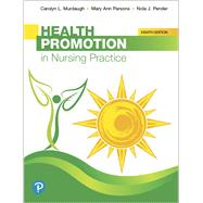 Health Promotion in Nursing Practice by Murdaugh, Carolyn L.; Parsons, Mary Ann; Pender, Nola J., 9780134754086