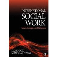 International Social Work : Issues, Strategies, and Programs by David Cox, 9781412914086