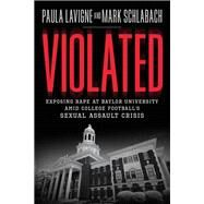 Violated by Lavigne, Paula; Schlabach, Mark, 9781478974086