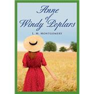 Anne of Windy Poplars by Montgomery, L. M., 9781771084086