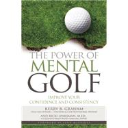 The Power of Mental Golf by Graham, Kerry R.; Linksman, Ricki; Marriott, Lynn, 9781944194086