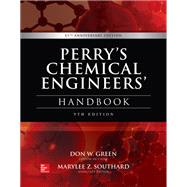 Perry's Chemical Engineers' Handbook, 9th Edition by Green, Don; Southard, Marylee Z., 9780071834087