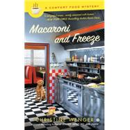 Macaroni and Freeze by Wenger, Christine, 9780451474087
