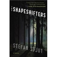 The Shapeshifters by Spjut, Stefan; Beard, Susan, 9780544084087