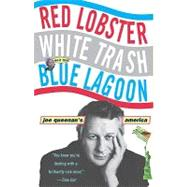 Red Lobster, White Trash, & the Blue Lagoon by Queenan, Joe, 9780786884087