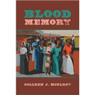 Blood Memory by McElroy, Colleen J., 9780822964087
