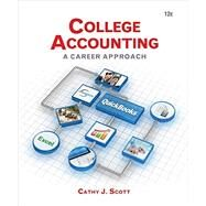 College Accounting (Book Only) A Career Approach by Scott, Cathy J., 9781305084087