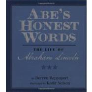 Abe's Honest Words by Rappaport, Doreen; Nelson, Kadir, 9781423104087