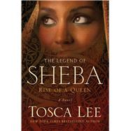 The Legend of Sheba Rise of a Queen by Lee, Tosca, 9781451684087