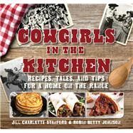 Cowgirls in the Kitchen by Stanford, Jill Charlotte; Johnson, Robin Betty, 9781493024087