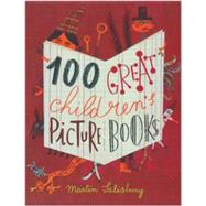 100 Great Children's Picture Books by Salisbury, Martin, 9781780674087