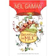 Fortunately, the Milk by Gaiman, Neil; Young, Skottie, 9780062224088